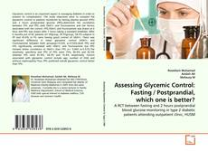 Assessing Glycemic Control: Fasting / Postprandial, which one is better?的封面
