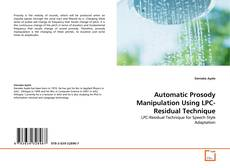 Bookcover of Automatic Prosody Manipulation Using LPC-Residual Technique