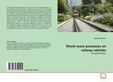 Bookcover of Shock-wave processes on railway vehicles