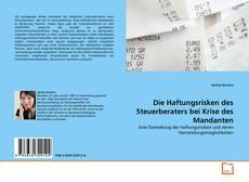 Bookcover of Die Haftungsrisken des Steuerberaters bei Krise des Mandanten