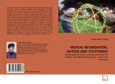 Bookcover of MENTAL RETARDATION, AUTISM AND STUTTERING