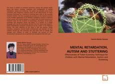 Portada del libro de MENTAL RETARDATION, AUTISM AND STUTTERING