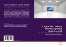 Buchcover von Drogensucht - Mediale Darstellung versus Realitätsgehalt