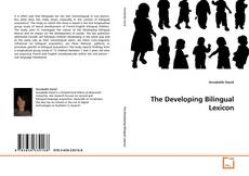 Bookcover of The Developing Bilingual Lexicon