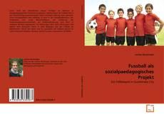 Borítókép a  Fussball als sozialpaedagogisches Projekt - hoz
