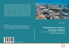 Copertina di Persistence of corals in marginal habitats