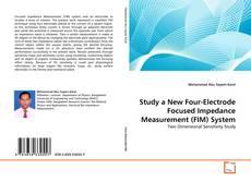 Copertina di Study a New Four-Electrode Focused Impedance Measurement (FIM) System