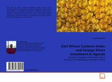East African Customs Union and Foreign Direct Investment in Uganda kitap kapağı