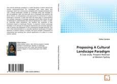 Portada del libro de Proposing A Cultural Landscape Paradigm