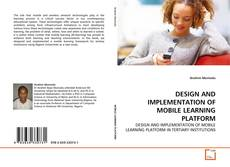 Bookcover of DESIGN AND IMPLEMENTATION OF MOBILE LEARNING PLATFORM