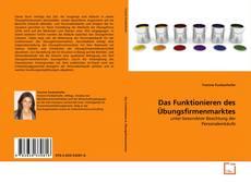 Portada del libro de Das Funktionieren des Übungsfirmenmarktes