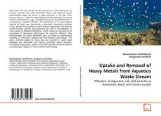 Обложка Uptake and Removal of Heavy Metals from Aqueous Waste Stream