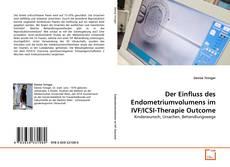 Der Einfluss des Endometriumvolumens im IVF/ICSI-Therapie Outcome的封面