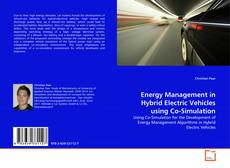 Bookcover of Energy Management in Hybrid Electric Vehicles using Co-Simulation
