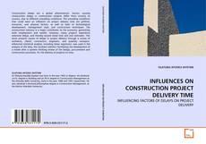 Portada del libro de INFLUENCES ON CONSTRUCTION PROJECT DELIVERY TIME