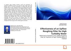 Bookcover of Effectiveness of an Upflow Roughing Filter for High Turbidity Water