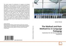 Bookcover of The Method and Post-Method Era in Language Pedagogy