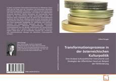 Buchcover von Transformationsprozesse in der österreichischen Kulturpolitik