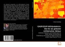 GASP/GSVP-Militärdoktrin: Die EU als globaler militärischer Akteur kitap kapağı