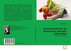 Обложка Geschäftsmodell für die Vermarktung regionaler Lebensmittel