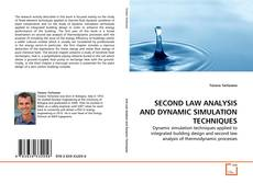 Bookcover of SECOND LAW ANALYSIS AND DYNAMIC SIMULATION TECHNIQUES