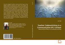Bookcover of Teacher Codeswitching in a Communicative EFL Context