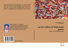 Bookcover of Larval culture of freshwater prawn