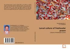 Capa do livro de Larval culture of freshwater prawn