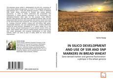Portada del libro de IN SILICO DEVELOPMENT AND USE OF SSR AND SNP MARKERS IN BREAD WHEAT