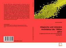 Обложка Utopische und visionäre Architektur der 1960er Jahre