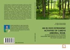 Bookcover of AN IN VIVO ESTROGENIC ACTIVITIES OF CAREYA ARBOREA, ROXB.