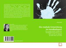 Buchcover von Die mediale Entwicklung im Handballsport
