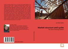 Bookcover of Market structure and cycles