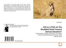 Buchcover von Aid as a Path on the Muddled Road Toward Democratization?