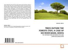 Portada del libro de TREES OUTSIDE THE FORESTS (TOF); A CASE OF SIO RIVER BASIN, KENYA