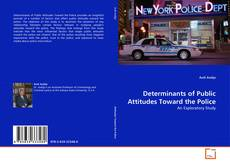 Bookcover of Determinants of Public Attitudes Toward the Police