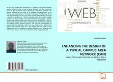 Bookcover of ENHANCING THE DESIGN OF A TYPICAL CAMPUS AREA NETWORK (CAN)