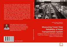 Bookcover of Measuring Travel Time Reliability of Road Transportation System