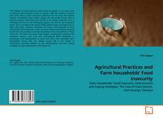 Agricultural Practices and Farm households' Food Insecurity的封面