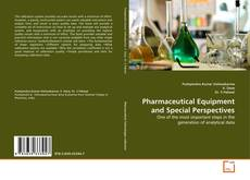 Copertina di Pharmaceutical Equipment and Special Perspectives