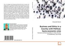 Bookcover of Business and Ethics in a Country with Political, Socio-economic crisis