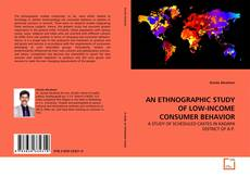 Bookcover of AN ETHNOGRAPHIC STUDY OF LOW-INCOME CONSUMER BEHAVIOR