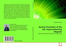 Bookcover of Quench Protection of the LHC Superconducting Magnets