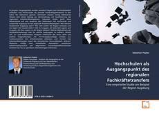 Borítókép a  Hochschulen als Ausgangspunkt des regionalen Fachkräftetransfers - hoz