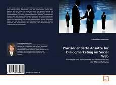 Buchcover von Praxisorientierte Ansätze für Dialogmarketing im Social Web