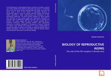Bookcover of BIOLOGY OF REPRODUCTIVE AGING