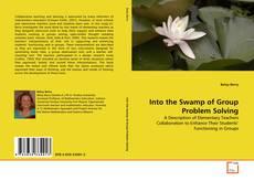 Borítókép a  Into the Swamp of Group Problem Solving - hoz