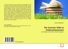 Portada del libro de The Summer Slide to Underachievement