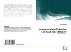 Bookcover of Implementation Of Baseline H.264/AVC Video Decoder