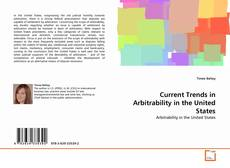 Bookcover of Current Trends in Arbitrability in the United States